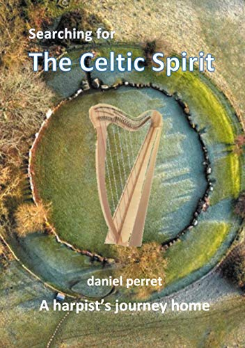 Searching for the Celtic Spirit: A Harpists Journey Home (BOOKS ON DEMAND) (English Edition)