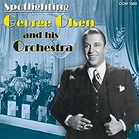 Spotlighting George Olsen & His Orchestra