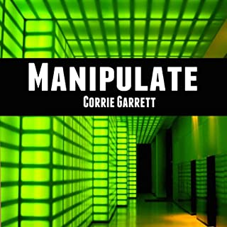 Manipulate     Alien Cadets              By:                                                                                                                                 Corrie Garrett                               Narrated by:                                                                                                                                 Sergei Burbank                      Length: 8 hrs and 47 mins     7 ratings     Overall 3.7