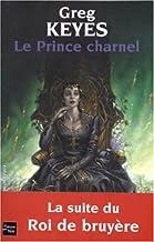 Les royaumes d'épines et d'os, Tome 2: Le Prince charnel