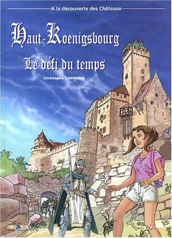 Haut-Koenigsbourg : Le défi du temps