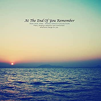 At the end of memory, you