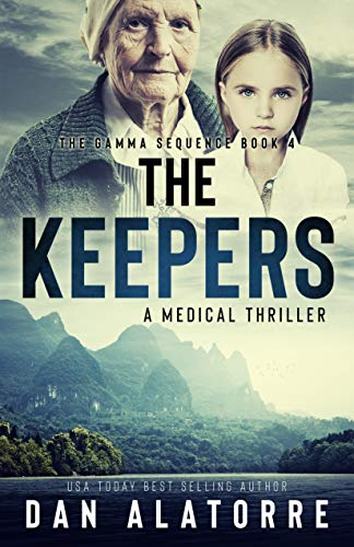 The Keepers: The Gamma Sequence Book 4 by [Dan Alatorre]