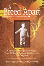 A Breed Apart: A Miraculous Escape from Russia: From DP Camp to Columbia University and Beyond