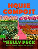 House of Compost: Kids, New Gardeners, Brown...