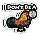 Peach Poem Mens Funny Dad Birthday Rooster Don't Be A Cock Sucker Gift Decorations - 4x3 Vinyl Stickers, Laptop Decal, Water Bottle Sticker (Set of 3)