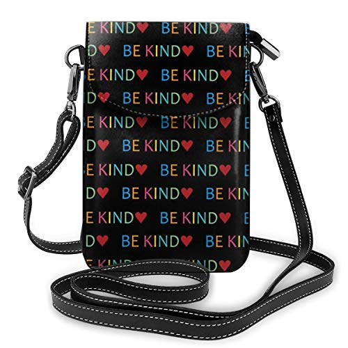 XCNGG bolso del teléfono Premium PU Leather Crossbody Bag Cell Phone Purse, Lightweight Mini smart phone Pouch with Adjustable Shoulder Strap, Be Kind-Positive Acts of Kindness Black