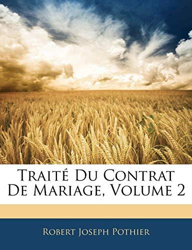 Traite Du Contrat de Mariage, Volume 2 PDF Books