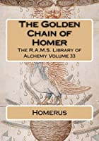 The Golden Chain of Homer 1519337442 Book Cover