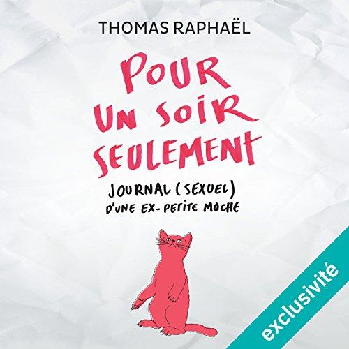 Pour un soir seulement : Journal (sexuel) d'une ex-petite moche audiobook cover art