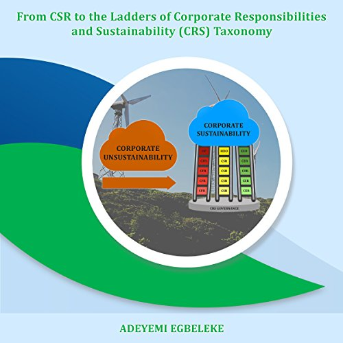 From CSR to the Ladders of Corporate Responsibilities and Sustainability (CRS) Taxonomy                   De :                                                                                                                                 Adeyemi Egbeleke                               Lu par :                                                                                                                                 Patrice Gambardella                      Durée : 2 h et 46 min     Pas de notations     Global 0,0