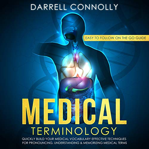 Medical Terminology: Quickly Build Your Medical Vocabulary Audiobook By Darrell Connolly cover art