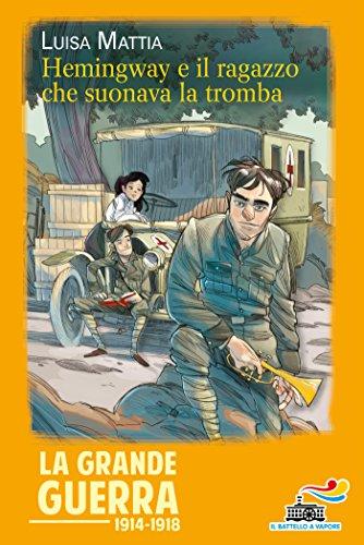 Hemingway e il ragazzo che suonava la tromba (Italian Editio