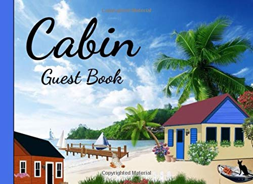 Cabin Guest Book: For Visitors / Vacation Home, House Warming Presents, Decoration Gifts For House