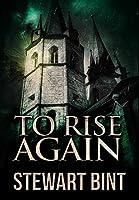 To Rise Again: Premium Hardcover Edition