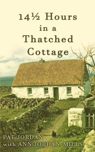 Fourteen and a Half Hours in a Thatched Cottage