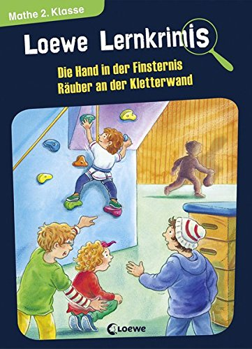 Loewe Lernkrimis - Die Hand in der Finsternis / Räuber an der Kletterwand: Spannendes Rätselbuch zum Mitmachen und Stärkung der Mathekenntnisse für die 2. Klasse