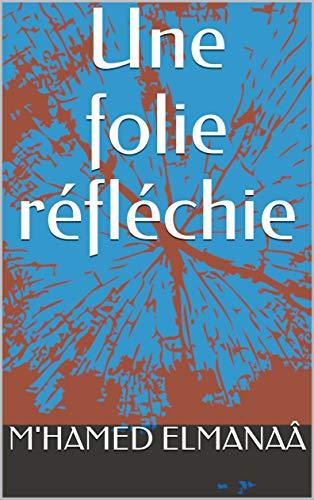 Une folie réfléchie (French Edition)