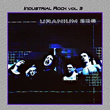 Industrial Rock Vol. 3: Uranium 235