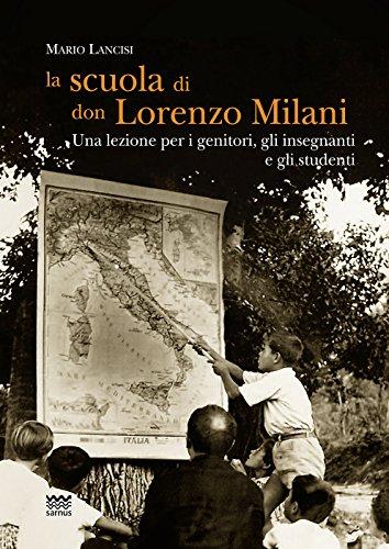 La scuola di don Lorenzo Milani. Una lezione per i genitori, gli insegnanti e gli studenti