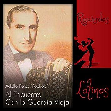 "Adolfo Perez ""Pocholo"": Al Encuentro Con la Guardia Vieja"