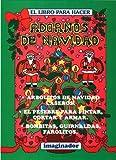 El Libro Para Hacer Adornos De Navidad / The Book on How to Do Christmas Decorations (El Pequeno Hacedor / the Little Maker)