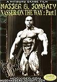 Nasser on the Way: Bodybuilding with Nasser el Sombaty