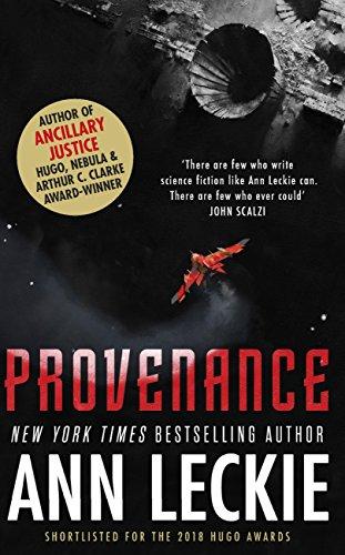 Provenance: A new novel set in the world of the Hugo, Nebula and Arthur C. Clarke Award-Winning ANCILLARY JUSTICE (English Edition)