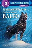 Balto - The Bravest Dog Ever Children's Book