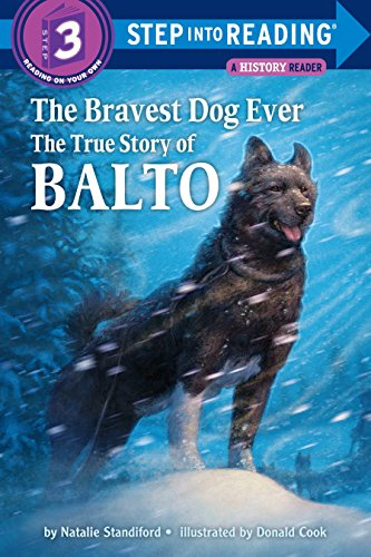 Compare Textbook Prices for The Bravest Dog Ever: The True Story of Balto Step-Into-Reading  ISBN 9780679880295 by Standiford, Natalie,Cook, Donald