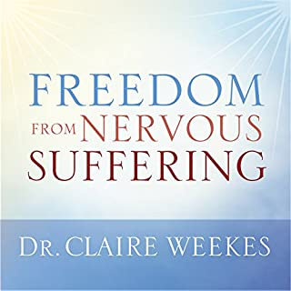 Freedom from Nervous Suffering                   By:                                                                                                                                 Dr. Claire Weekes                               Narrated by:                                                                                                                                 uncredited                      Length: 1 hr and 31 mins     67 ratings     Overall 4.9