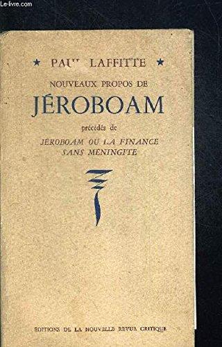 Nouveaux propos de jeroboam precedes de jeroboam ou la finance sans meningite