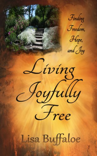 Living Joyfully Free: Devotional (Finding freedom, hope, and joy in the journey Book 1) by [Lisa Buffaloe]