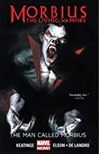 Morbius: The Living Vampire: The Man Called Morbius (Morbius: The Living Vampire (2013))