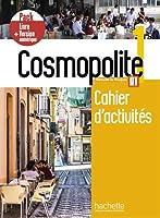 Cosmopolite: Cahier d'activites 1 + manuel numerique