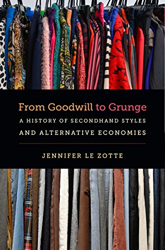 From Goodwill to Grunge: A History of Secondhand Styles and Alternative Economies (Studies in United States Culture) (English Edition)