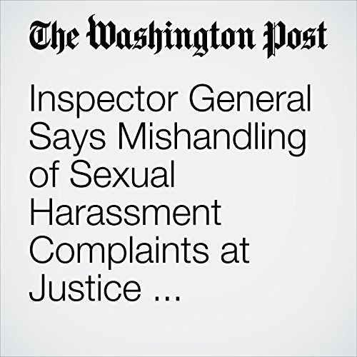 Inspector General Says Mishandling of Sexual Harassment Complaints at Justice Department is a 'Systemic' Problem copertina