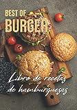 LIBRO DE RECETAS DE HAMBURGUESAS | BEST OF BURGER: Recoge todas sus deliciosas recetas de hamburguesas | libro de recetas para completar | 50 recetas | 2 páginas cada una