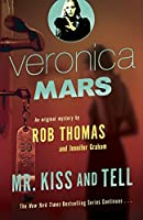 Veronica Mars 2: An Original Mystery by Rob Thomas: Mr. Kiss and Tell (Veronica Mars Series)