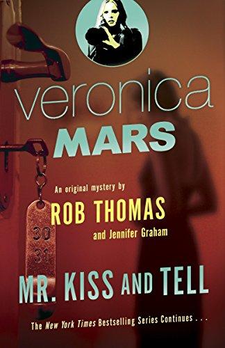 Veronica Mars (2): An Original Mystery by Rob Thomas: Mr. Kiss and Tell-