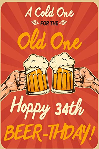 A Cold One For The Old One Hoppy 34th Beer-thday: Funny Beer 34th Birthday Card / Journal / Notebook / Diary Punny Gag Gift Idea Way Better Then A Card (6x9 - 110 Blank Lined Pages)