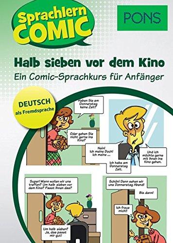 PONS Sprachlerncomic Deutsch als Fremdsprache Halb sieben vor dem Kino: Ein Comic-Sprachkurs für Anfänger