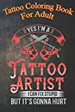 Tattoo Coloring Book For Adult: Tattoo Artist Inked Machine - An Coloring Book For Relaxation with Awesome Modern Tattoo Designs