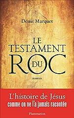 Le testament du roc de Denis Marquet