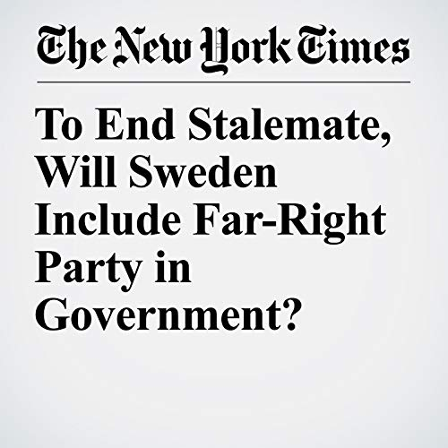 To End Stalemate, Will Sweden Include Far-Right Party in Government? copertina