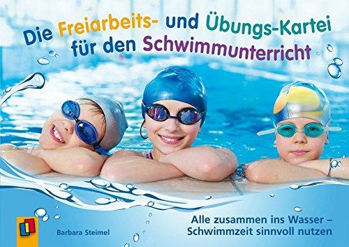 Die Freiarbeits- und Übungs-Kartei für den Schwimmunterricht: Alle zusammen ins Wasser – Schwimmzeit sinnvoll nutzen