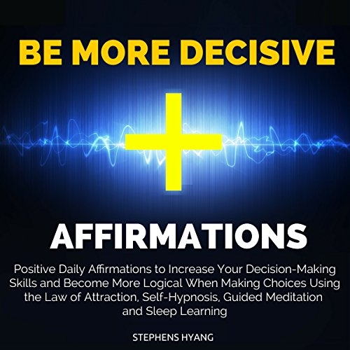 Be More Decisive Affirmations audiobook cover art