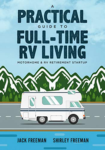 A Practical Guide to Full-Time RV Living: Motorhome & RV Retirement Startup by [Jack  Freeman, Shirley Freeman]