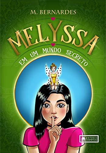melyssa em um mundo secreto: mundo secreto