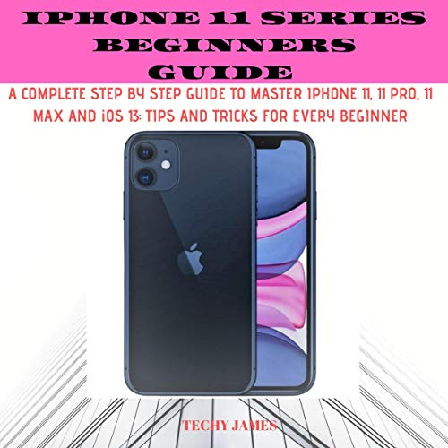 iPhone 11 Series Beginners Guide  By  cover art